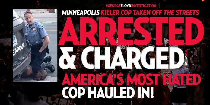 Minneapolis Killer Cops ARRESTED for the EXECUTION of George Floyd