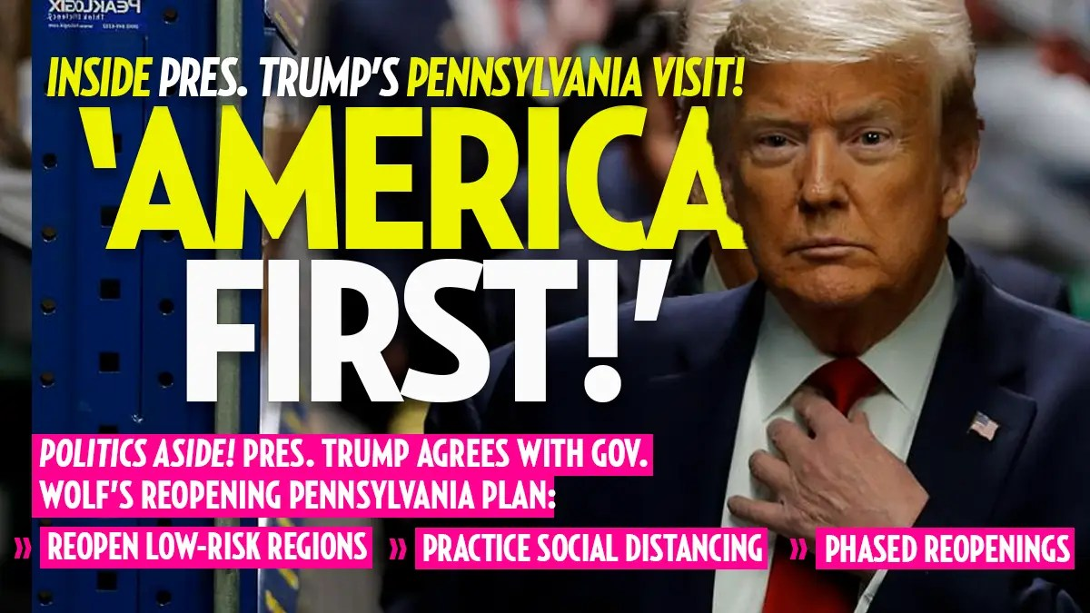 'It's Called America First!' President Trump Reveals Post-COVID Plans and Praises PA for Swift Action