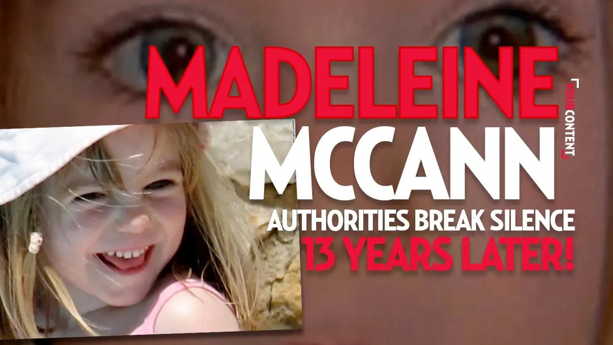 Missing Madeleine McCann Has Been Murdered, Police Confirm After 13 Years
