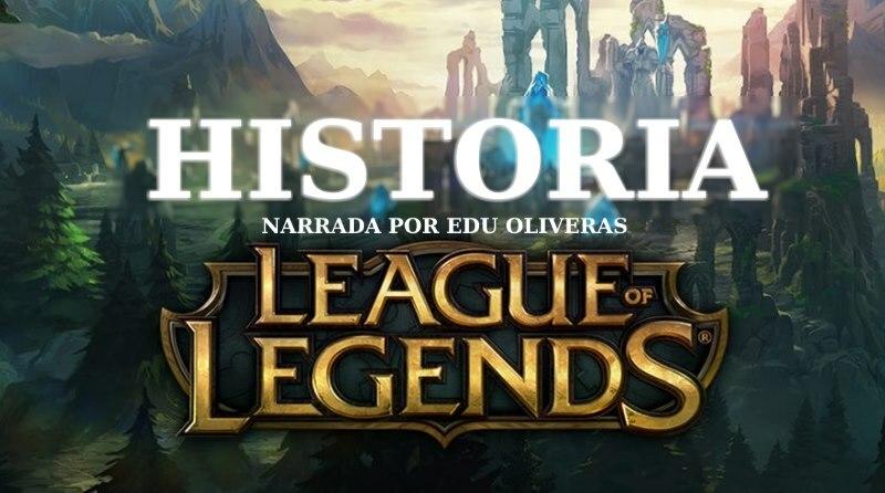 la historia del lol en español
