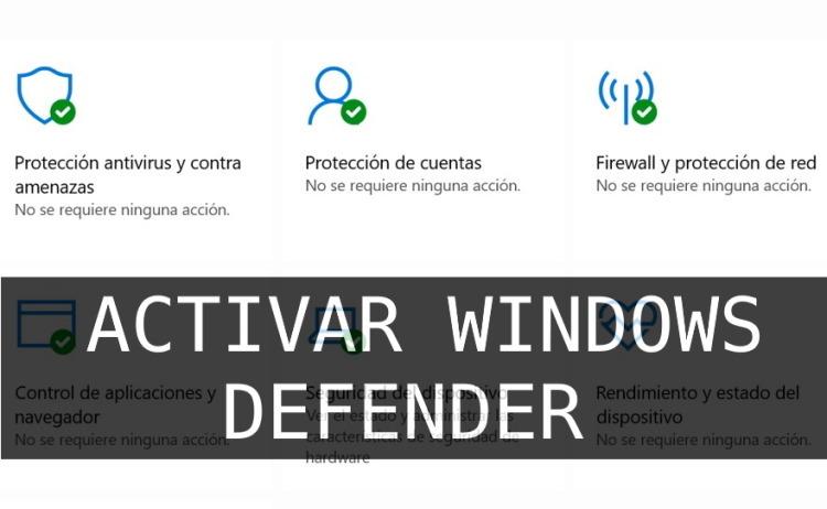 habilitar windows defender 2021