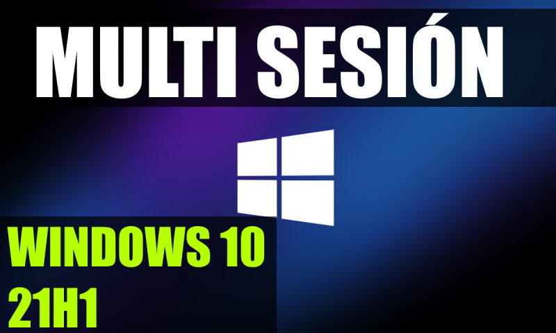 escritorio remoto multisesion windows 10 21h1
