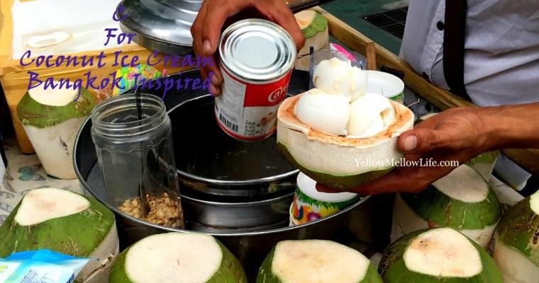 Coconut Ice cream – Bangkok Street Food Inspired