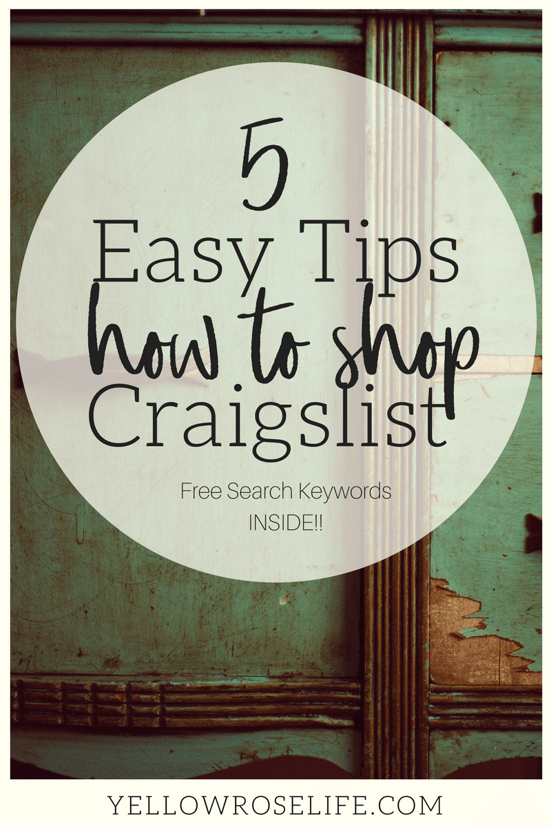 5 Easy Tips How to Shop Craigslist || Here are 5 easy Craigslist Shopping tips. How to be a more efficient Craigslist shopper. Get the look you want for less! Reduce, Reuse, and Recycle. Also, shop unique and vintage finds without leaving home! || Yellow Rose Life ||