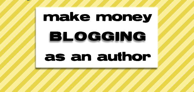 Make Money Blogging as an Author