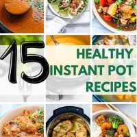 15 + Healthy Instant Pot Recipes