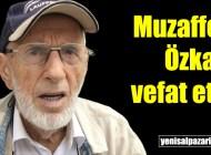 Şalpazarı Belediyesi eski zabıtası Hacı Muzaffer Özkan vefat etti