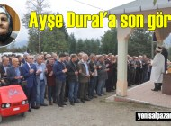 Ayşe Dural'ın cenazesi Geyikli'de toprağa verildi