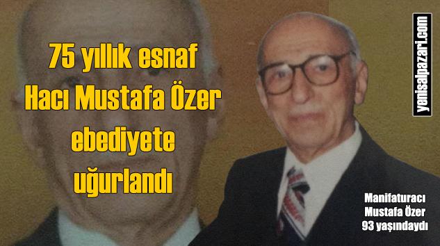 Manifaturacı Mustafa Özer'ın cenazesi Trabzon'da toprağa verildi