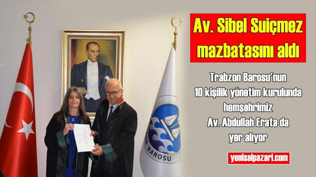 Trabzon Barosu Başkanlığı'na yeniden seçilen Av. Sibel Suiçmez mazbatasını aldı