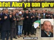 Rıfat Alıcı'nın cenazesi Doğancı Mahallesi'nde toprağa verildi