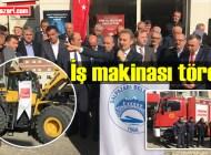 Şalpazarı Belediyesi'ne hibe edilen yükleyici ve İtfaiye Teşkilatı için tören düzenlendi