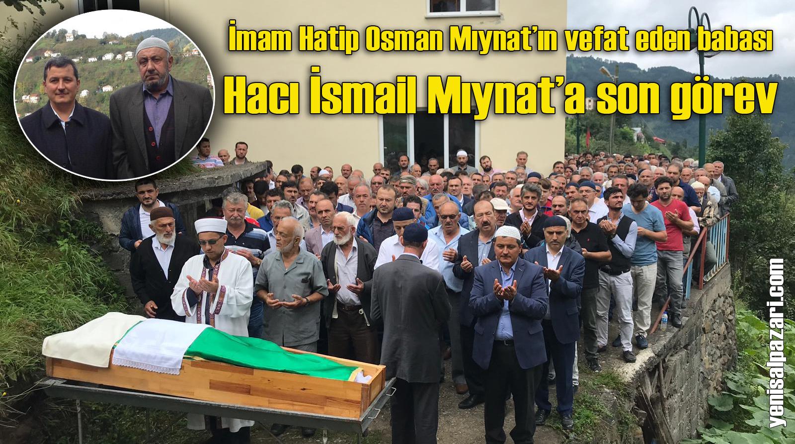 Hacı İsmail Mıynat'ın cenazesi Ağırtaş Mahallesi'nde toprağa verildi