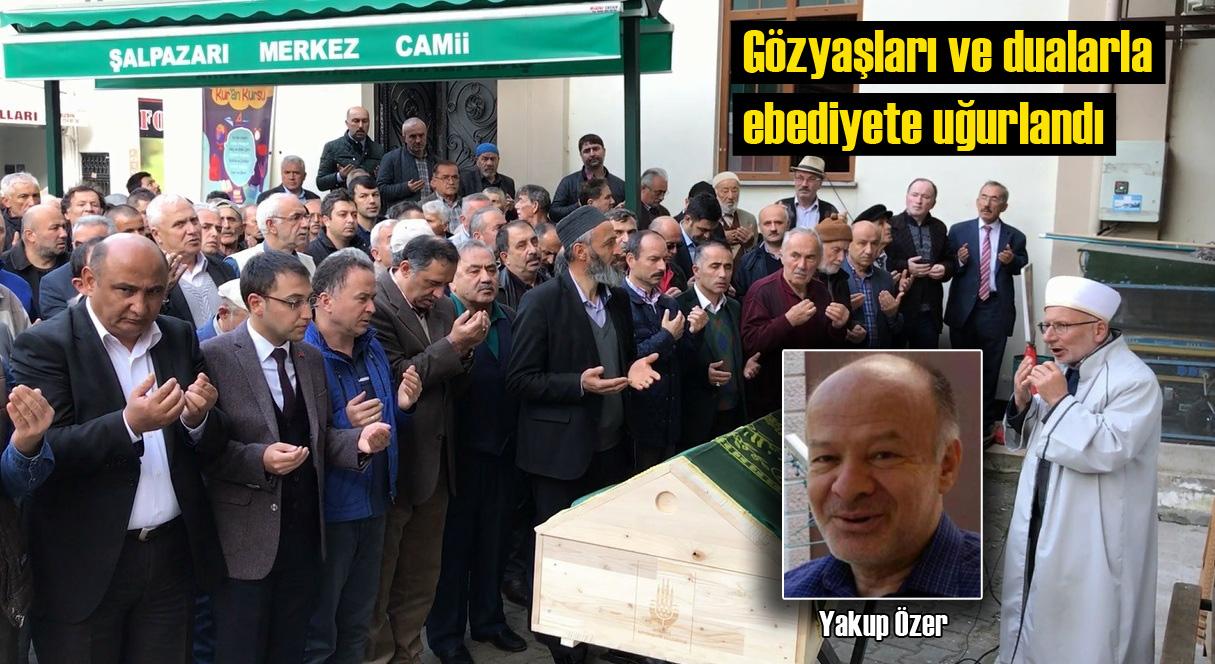 Yakup Özer'in cenazesi Çamkiriş Mahallesi'nde toprağa verildi