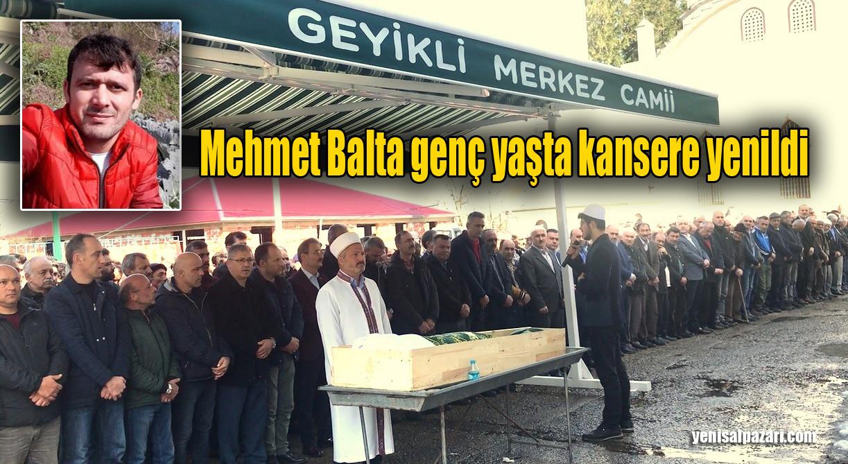 Mehmet Balta Geyikli'de son yolculuğuna uğurlandı
