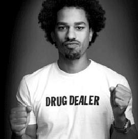 """""""No quiero que todo el mundo sepa que trafico con drogas. ¿Mi camiseta? ¿qué pasa con ella?"""""""