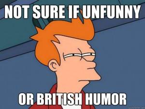 Humor inglés. En el idioma original se entiende mejor. O no.