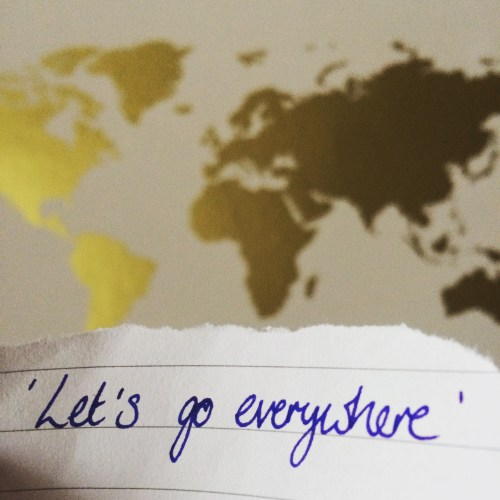 Inspirational Travel Quotes | Lets Go Everywhere - Yesihaveablog | Map of the World Wanderlust Travel Quote