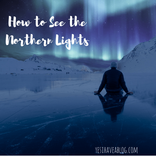 What do the Northern Lights Look Like – Expectations Vs Reality | yesihaveablog