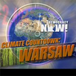 Follow the Warsaw Climate Talks Live with Democracy Now!