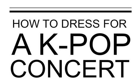 How to dress for a K-pop concert