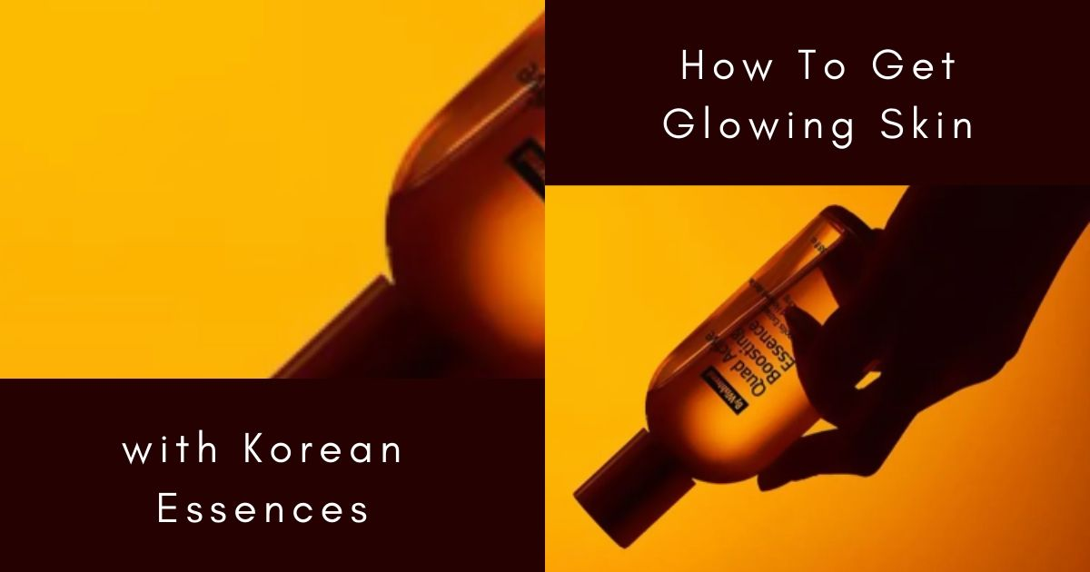 Photo of Chapter 46: How to Get Glowing Skin with Korean Essences