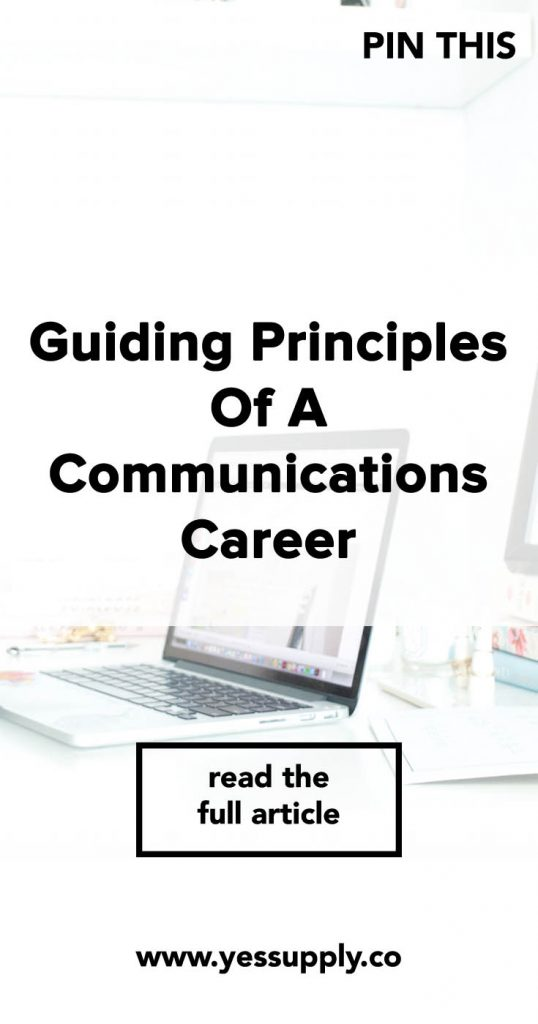 Guiding Principles of a Communications Career