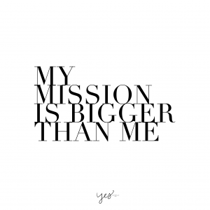 my-mission-is-bigger-than-me
