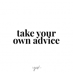take-your-own-advice