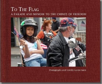 To the Flag: A Parade & Memoir to the Chimes of Freedom