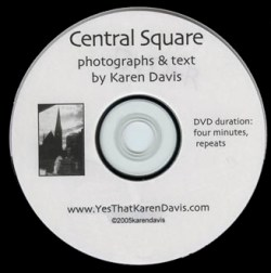 "Central Square dvd, photographs and personal essay ""Leap of Faith"" by Karen Davis"