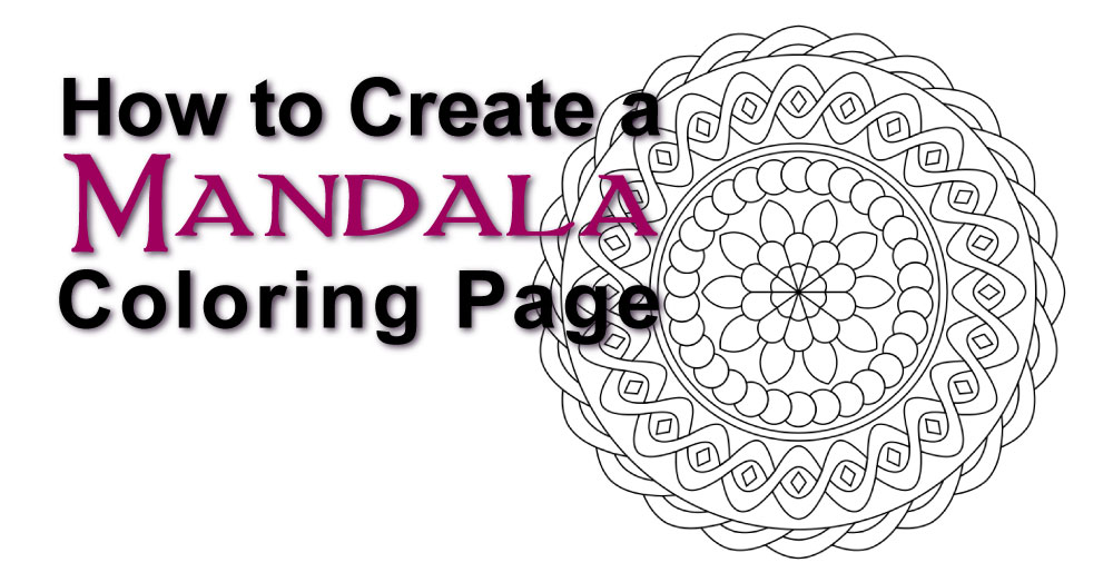How to Create A Mandala Coloring Page