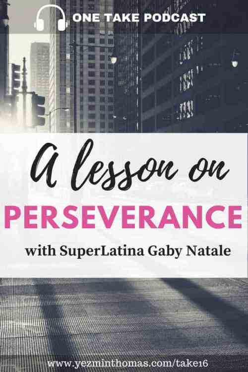 A lesson on perseverance with Gaby Natale copy