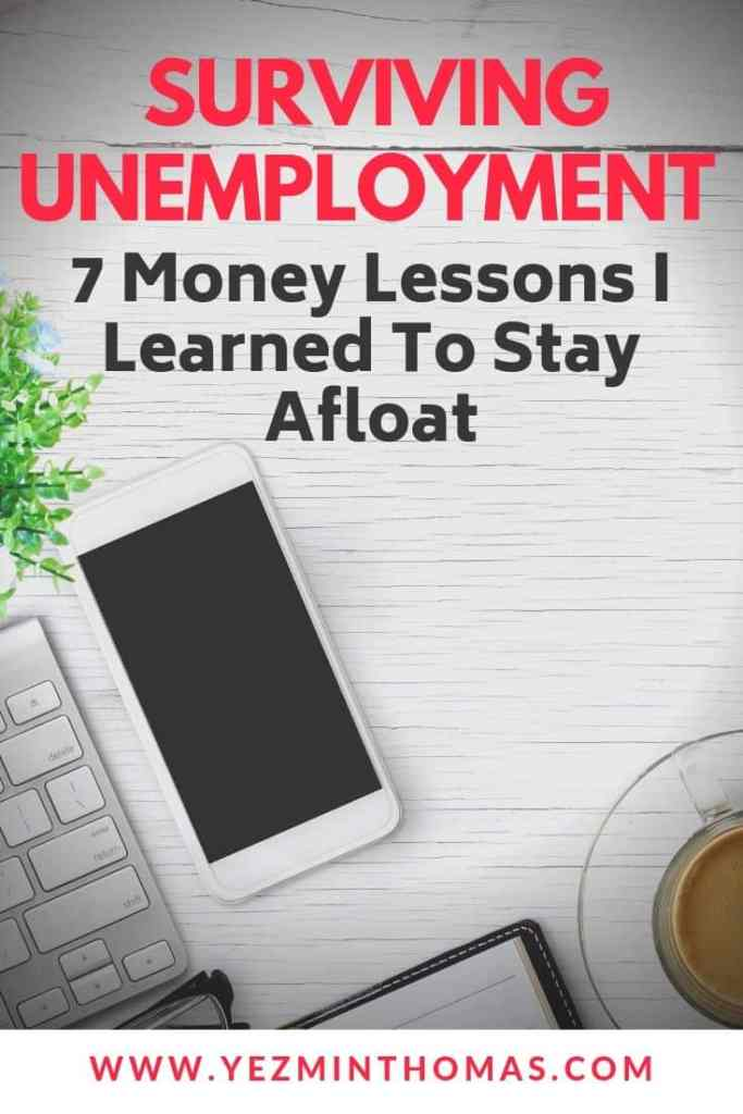 Due to the 2008 Recession, we lost 50% of our income. Surviving unemployment was difficult, scary, and depressing. These are the 7 money lessons I learned.