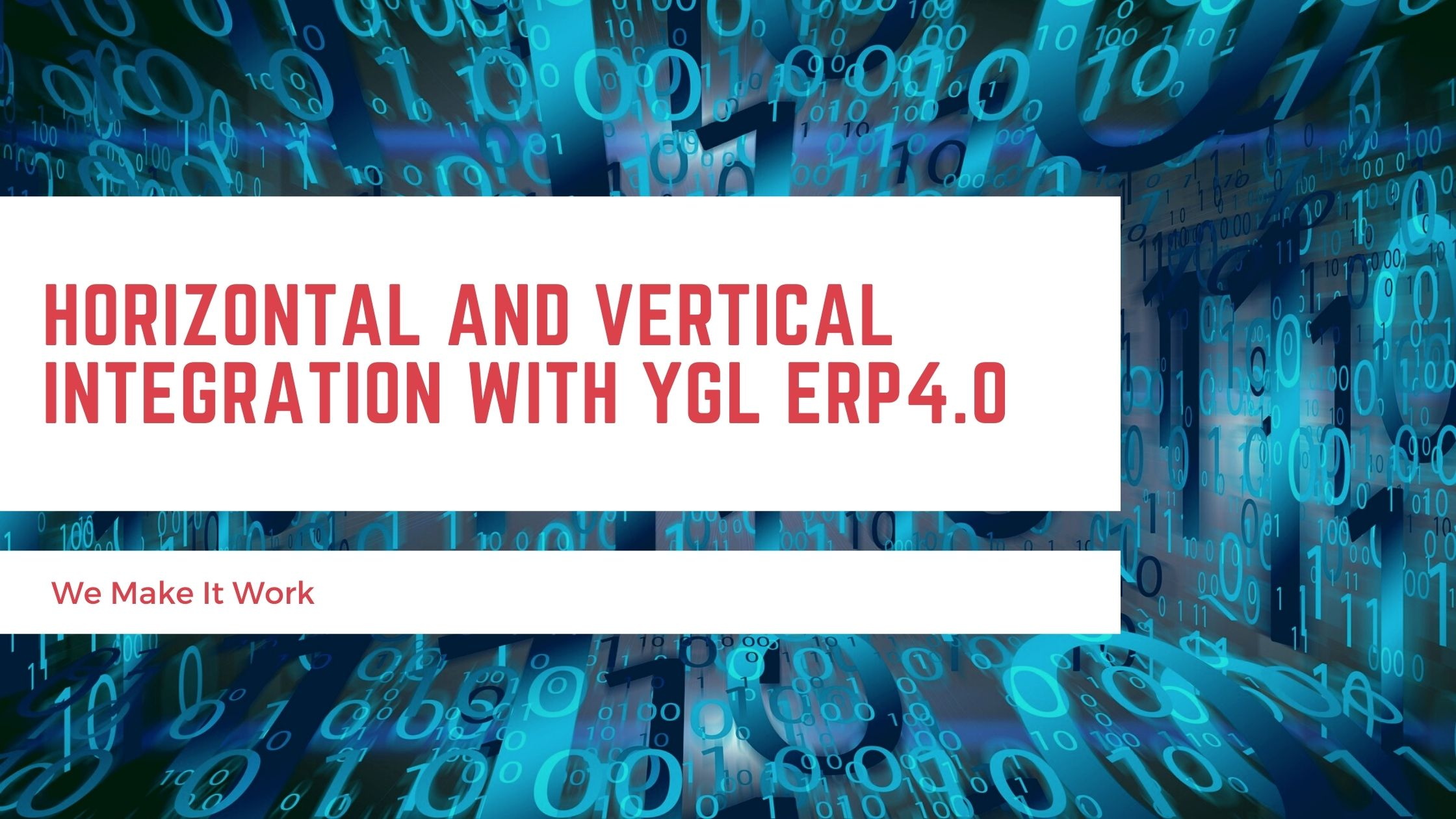 Horizontal and Vertical Integration with YGL ERP4.0