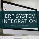 ERP Integration | The Importance of ERP System Integration