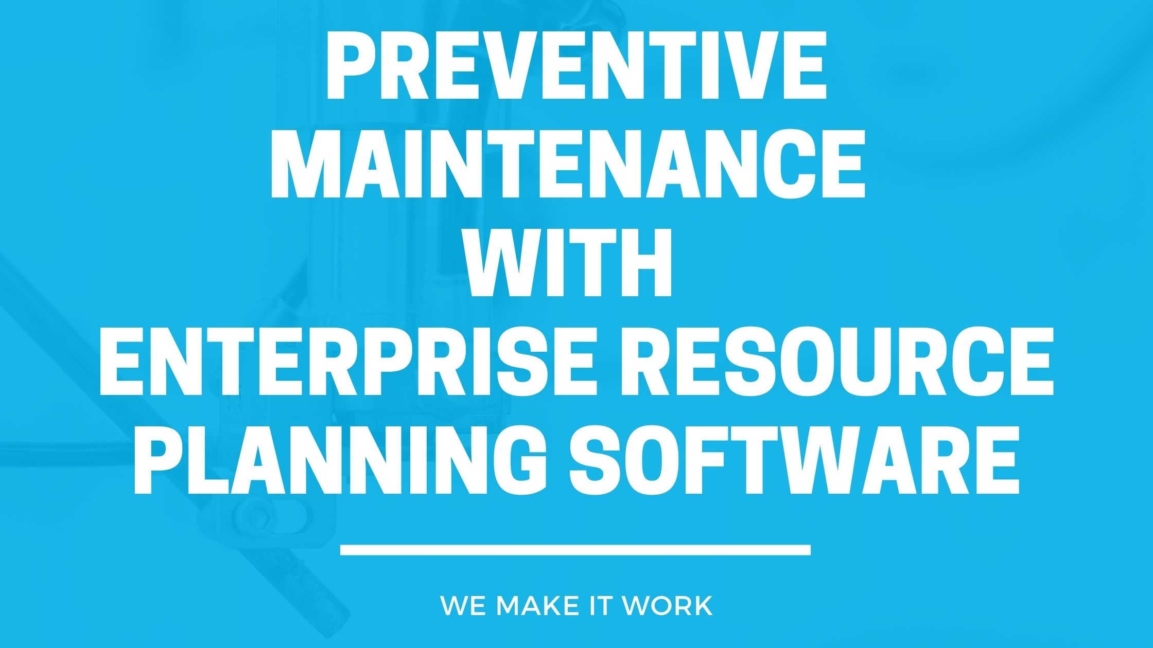 Preventive Maintenance with YGL Beyond ERP