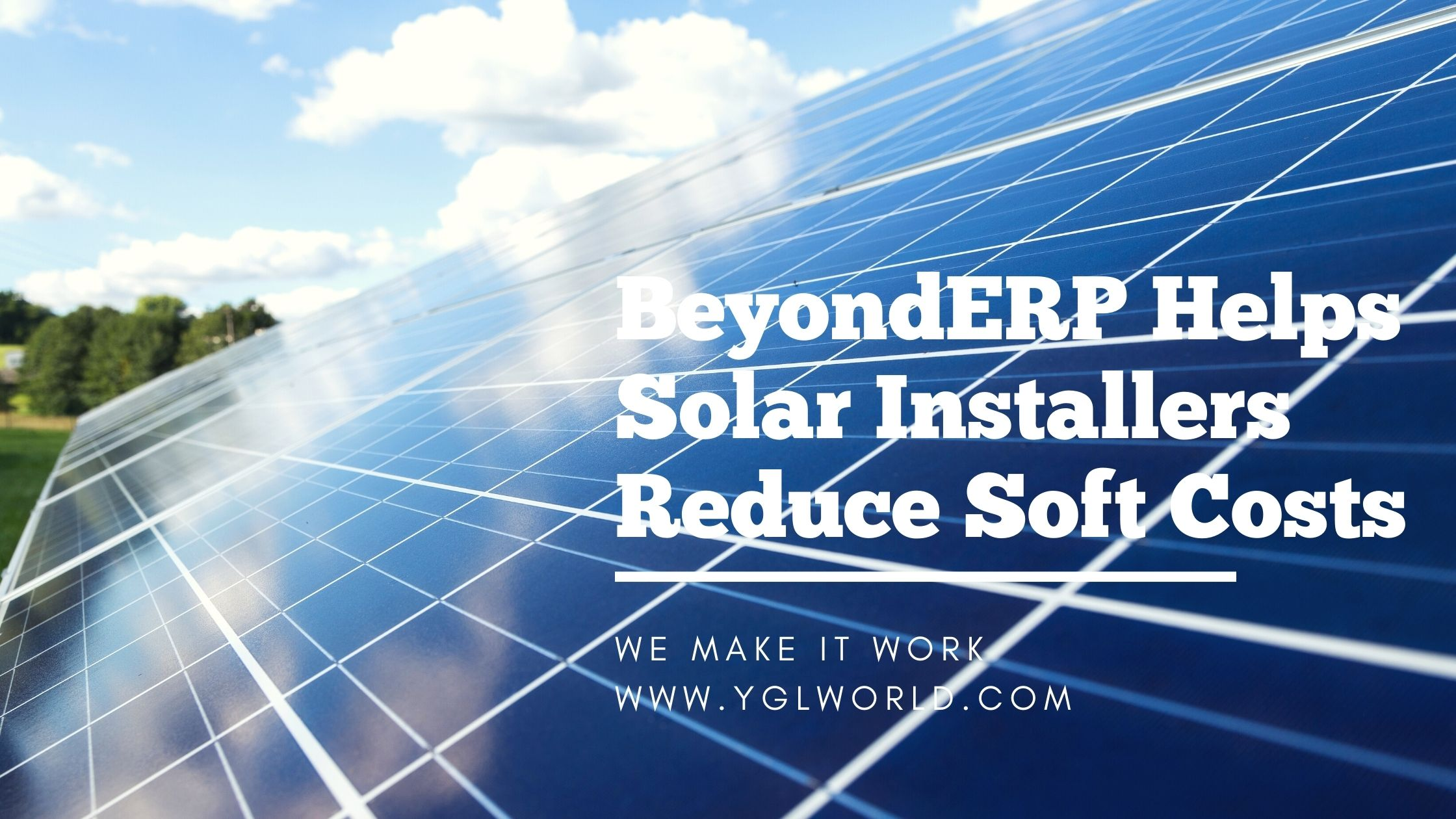 BeyondERP Helps Solar Installers Reduce Soft Costs