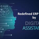 Digital Assistant redefined ERP Solution