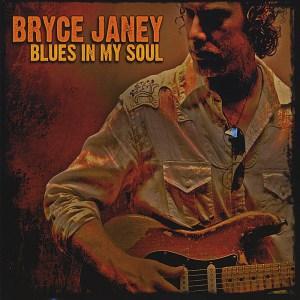 Bryce Janey - Blues In My Soul CD