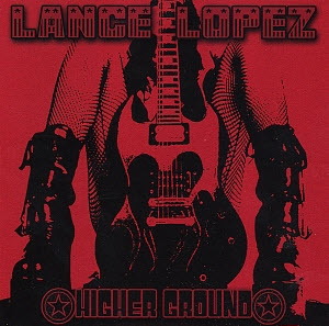 Higher Ground, Lance Lopez CD