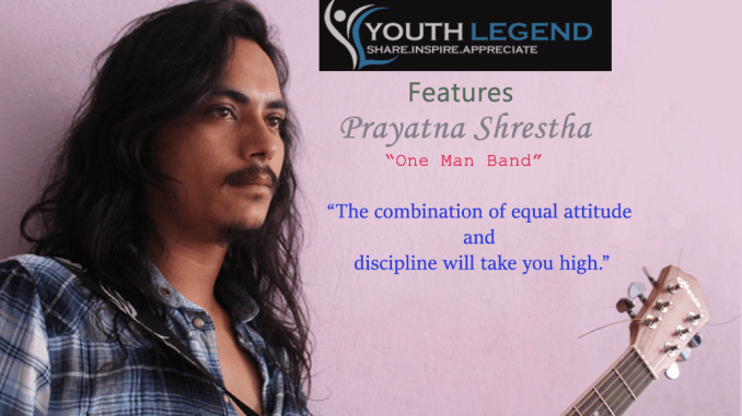Prayatna Shrestha - A One Man Band from Pokhara