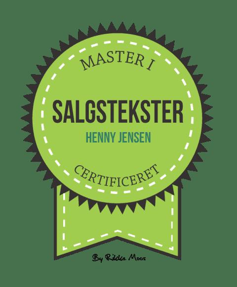 Henny Jensen er certificeret master i salgstekster ved Rikke Moos. Bliv synlig online med fx hjemmesidetekster, kundehistorier eller pressemeddelelser skrevet af Henny Jensen. Ring 30 63 84 89 eller mail til info@yml.dk