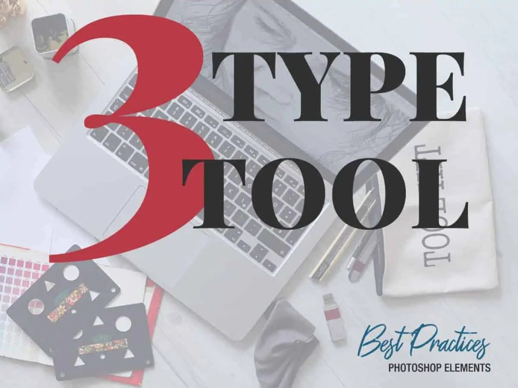 3-type-tool-best-practices