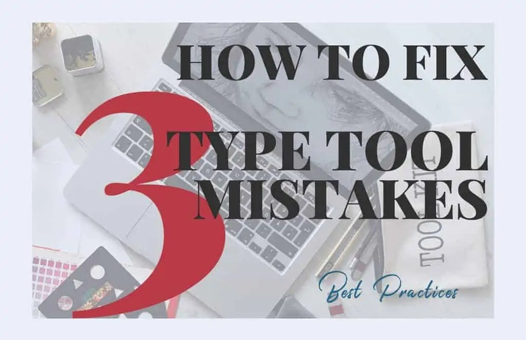 how-to-fix-3-type-tool-mistakes