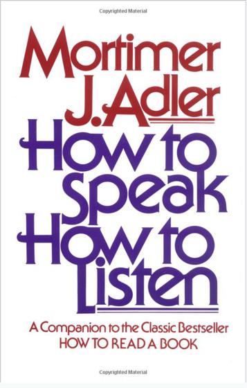 Cómo hablar, cómo escuchar por Mortimer J. Adler
