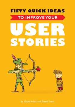 Top_User_Story_Books_Fifty_Quick_Ideas_to_Improve_Your_User_Stories_By_Gojko_Adzic_and_David_Evans