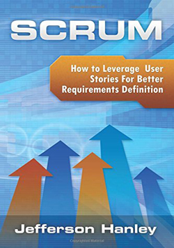 Top_User_Story_Books_Scrum _-_ User_Stories_How_to_Leverage_User_Stories_For_Better_Requirements_Definition_Scrum_Series_Volume_2_By_Jefferson_Hanley