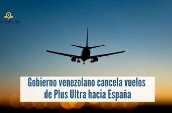 El gobierno venezolano, a través del INAC, cancela todos los vuelos de Plus Ultra entre Venezuela y España