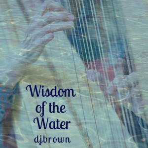 Wisdom of the Water CD